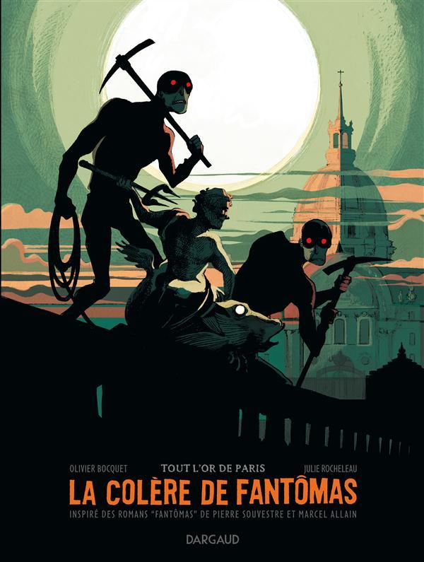 La colère de Fantômas T.2 ; tout l'or de Paris