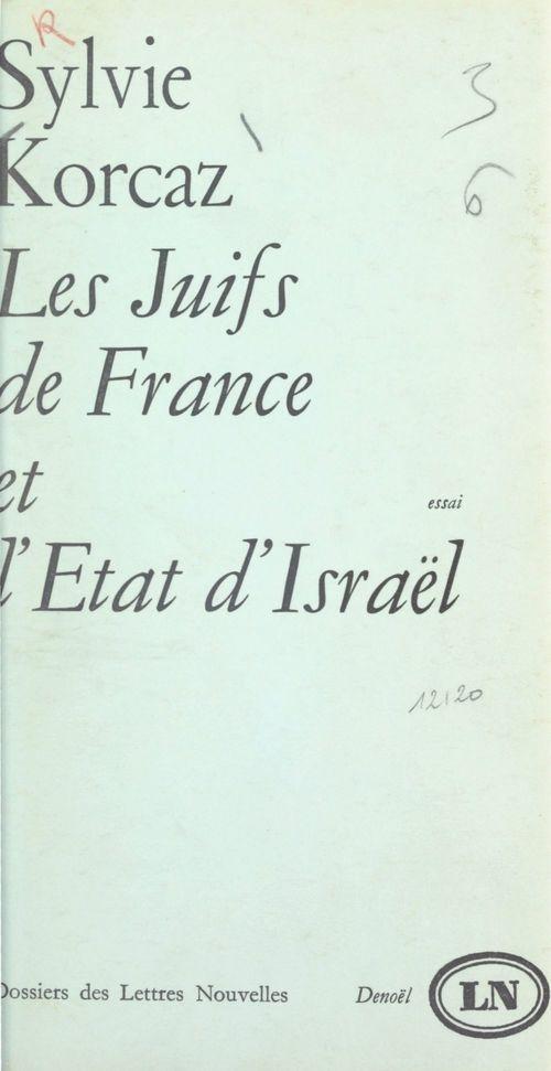 Les Juifs de France et l'État d'Israël  - Sylvie Korcaz