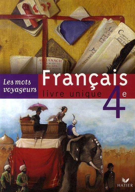Francais Livre Unique 4eme Livre De L Eleve Edition 2007 Helene Potelet Hatier Grand Format Librairie Cheminant Vannes