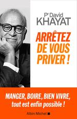Vente EBooks : Arrêtez de vous priver !  - David Khayat