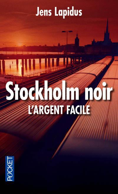 Stockholm noir t.1 ; l'argent facile