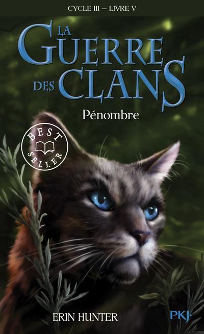 LA GUERRE DES CLANS - CYCLE 3  -  LE POUVOIR DES ETOILES T.5  -  PENOMBRE HUNTER, ERIN