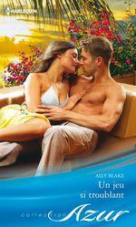 Vente EBooks : Un jeu si troublant  - Ally Blake
