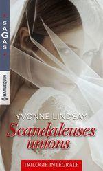 Vente Livre Numérique : Scandaleuses unions  - Yvonne Lindsay