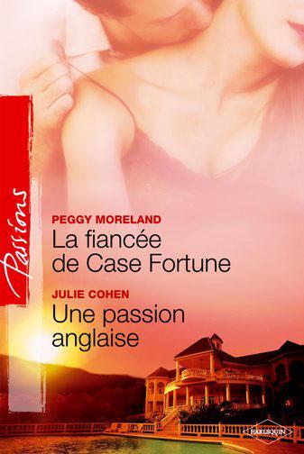 La fiancée de Case Fortune ; une passion anglaise
