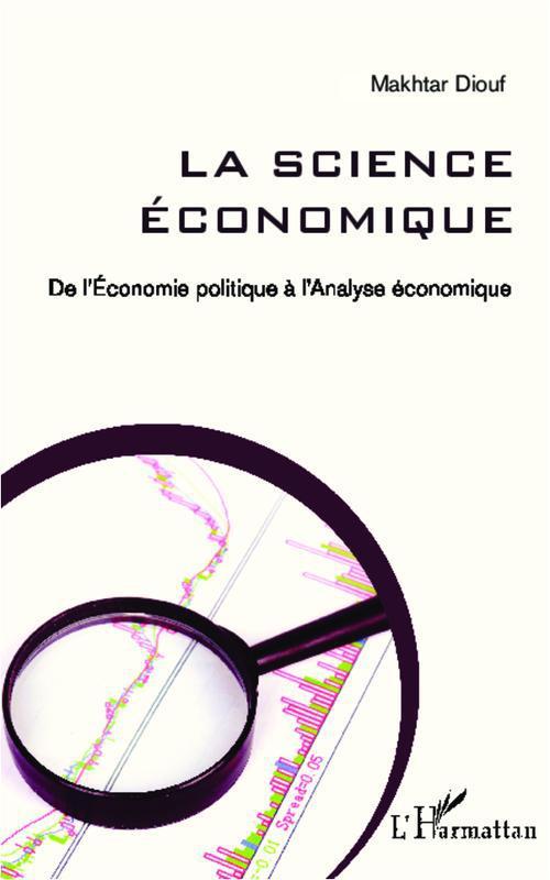 La science économique ; de l'économie politique à l'analyse économique