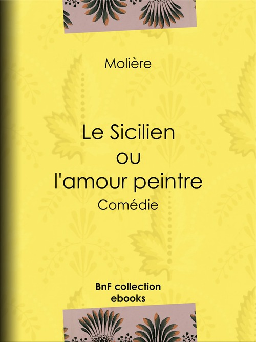 Le Sicilien ou l'Amour peintre