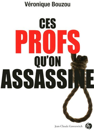Ces profs qu'on assassine