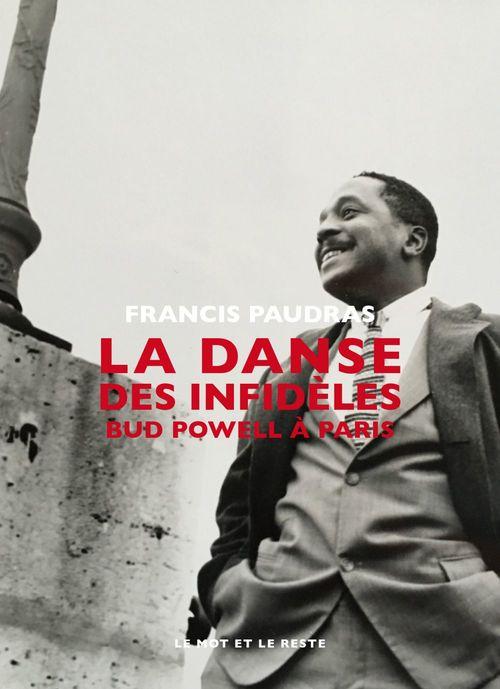 La danse des infideles ; Bud Powell à Paris