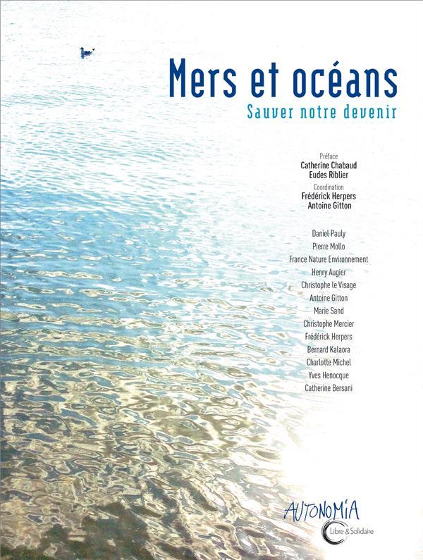 mers et océans ; sauver notre devenir