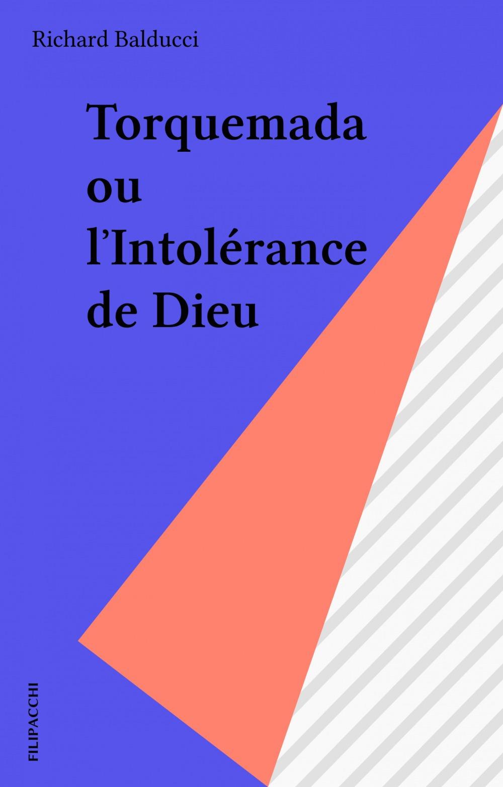 Torquemada ou l'intolerance de dieu