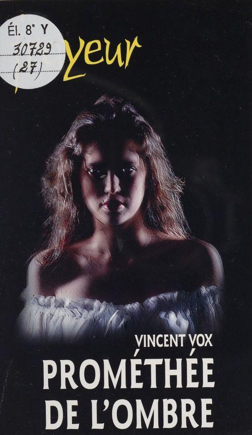 Prométhée de l'ombre  - Vincent Vox