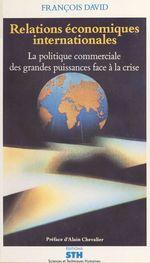 Vente Livre Numérique : Relations économiques internationales  - François David