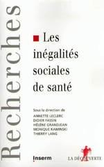 Les inégalités sociales de santé  - Thierry Lang - Hélène GRANDJEAN - Monique Kaminski - Didier FASSIN - Annette Leclerc - Helene Granjean