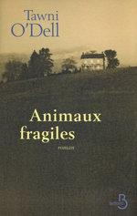 Animaux fragiles  - Tawni O'Dell