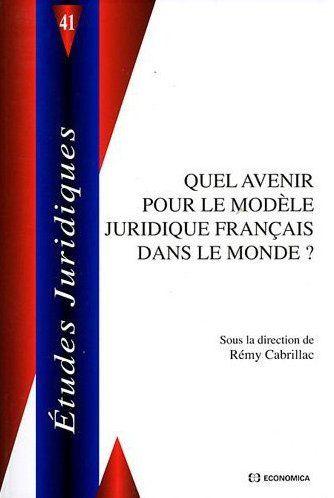 Quel avenir pour le modele juridique francais dans le monde