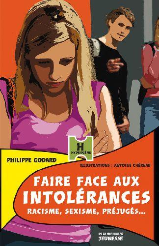 Faire face aux intolérances ; racisme, sexisme, préjugés...