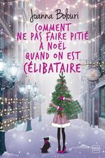 Vente EBooks : Comment ne pas faire pitié à Noël quand on est célibataire  - Joanna Bolouri