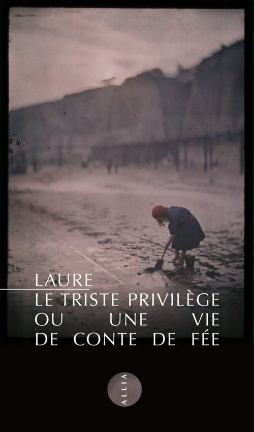 Le triste privilège ou une vie de conte de fée