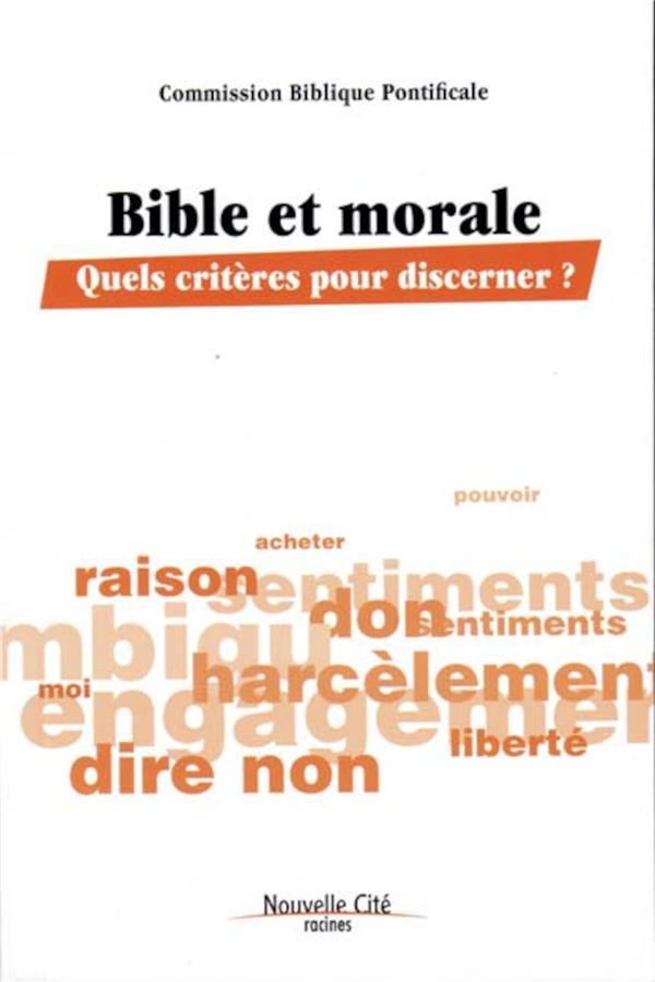 Bible et morale ; quels critères pour discerner ?