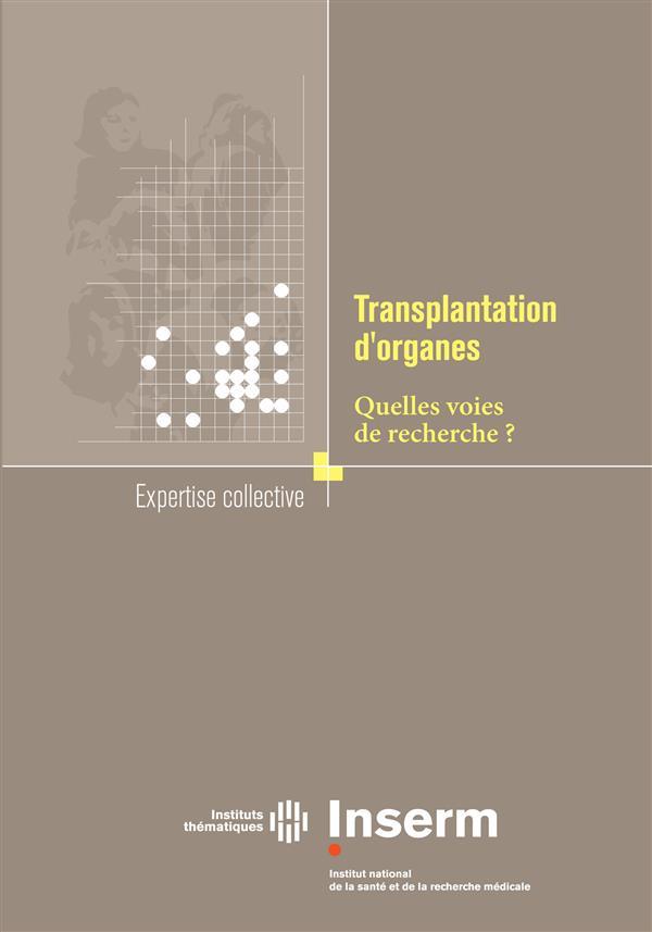 Transplantation d'organes ; quelles voies de recherche ?
