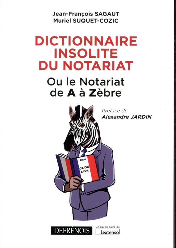 Dictionnaire insolite du notariat, ou le notariat de A à Zèbre