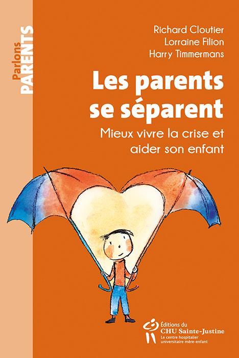 Les parents se séparent ; mieux vivre la crise et aider son enfant