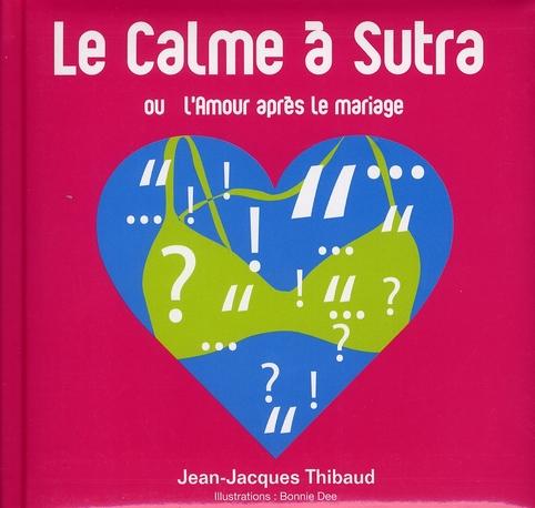 Le calme à Sutra ; ou l'amour après le mariage