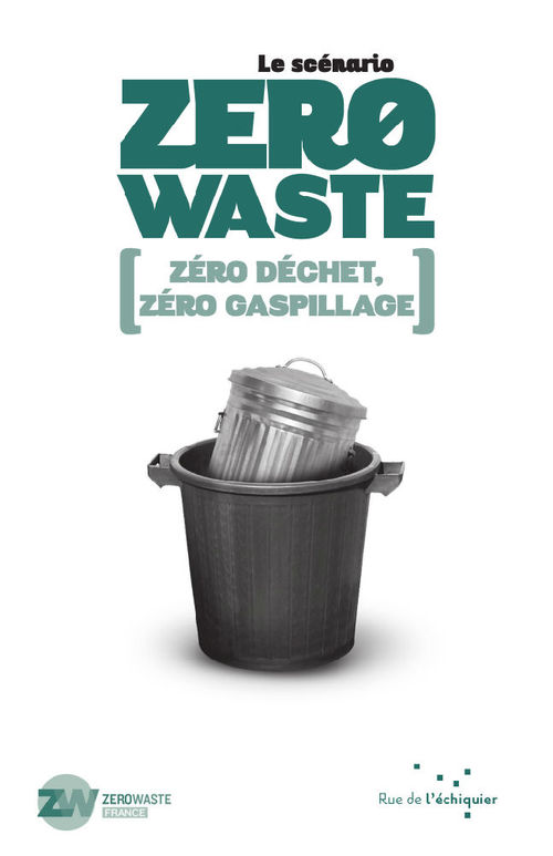 Le scénario Zero Waste ; zéro déchet, zéro gaspillage
