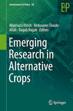 Emerging Research in Alternative Crops  - Abdelaziz Hirich  - Redouane Choukr-Allah  - Ragab Ragab