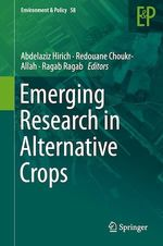 Emerging Research in Alternative Crops  - Abdelaziz Hirich - Redouane Choukr-Allah - Ragab Ragab