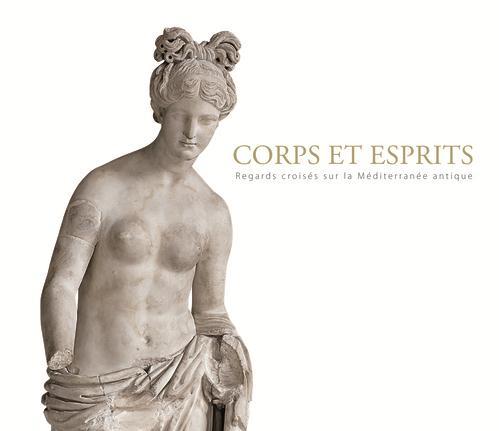 Corps et esprits ; regards croisés sur la Méditerranée antique