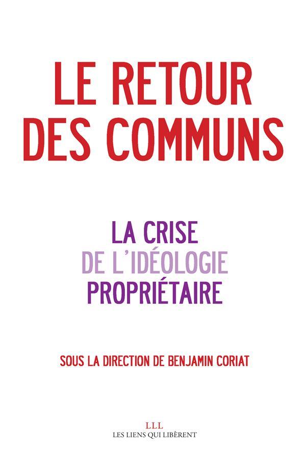 Le retour des communs ; la crise de l'idéologie propriétaire