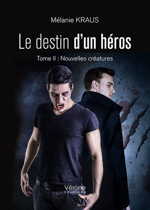 Le destin d'un héros t.2 ; nouvelles créatures