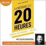 La Méthode des 20 heures  - Josh Kaufmann
