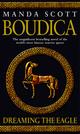 Vente EBooks : Boudica: Dreaming The Eagle  - Manda Scott