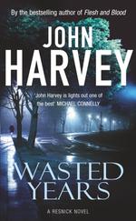 Vente Livre Numérique : Wasted Years  - John Harvey