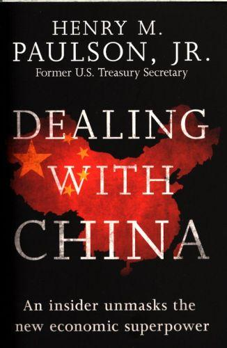 DEALING WITH CHINA - AN INSIDER UNMASKS THE NEW ECONOMIC SUPERPOWER