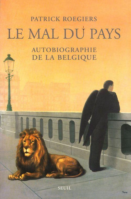 Le mal du pays ; autobiographie de la Belgique
