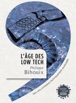 Couverture de L'Age Des Low Tech. Vers Une Civilisation Techniquement Soutenable