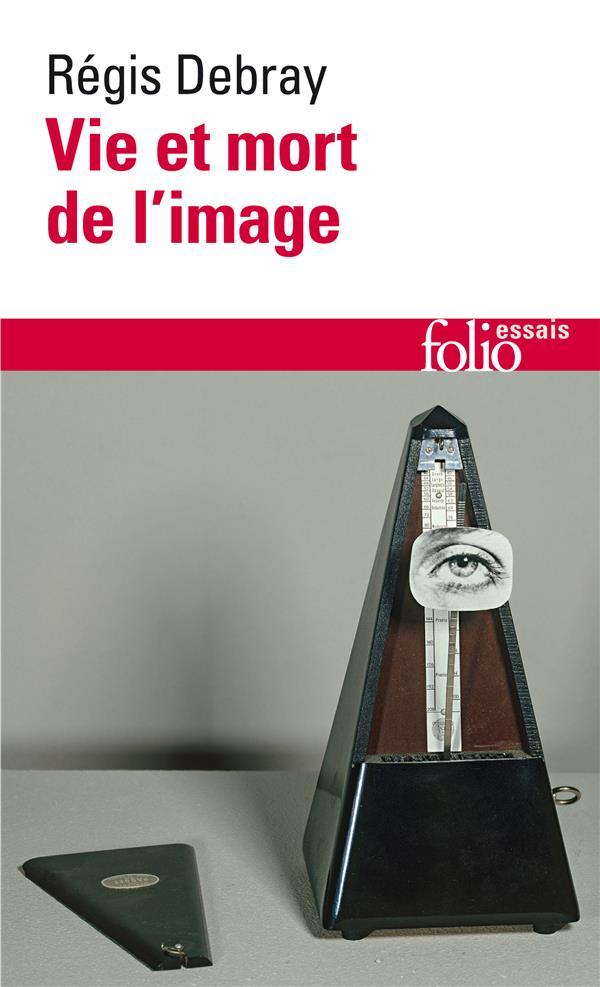 Vie Et Mort De L'Image (Une Histoire Du Regard En Occident)