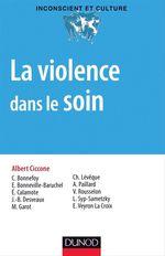 Vente EBooks : La violence dans le soin  - Albert Ciccone