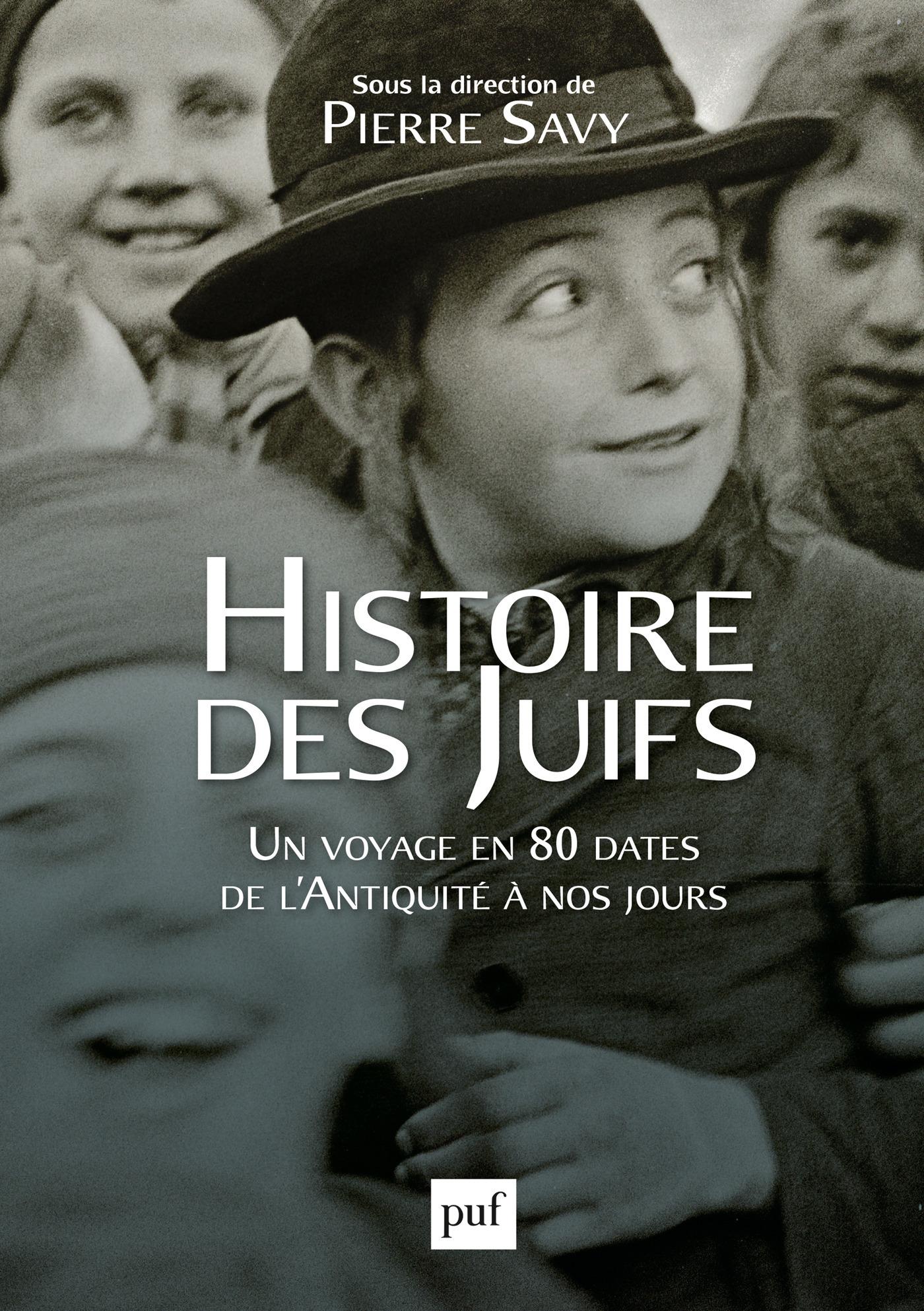 Histoire des juifs ; un voyage en 80 dates de l'Antiquité à nos jours