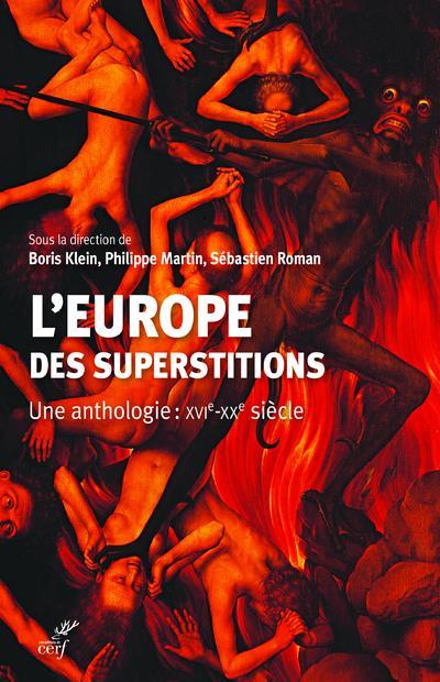 L'Europe des superstitions ; une anthologie : XVIe-XXe siècle