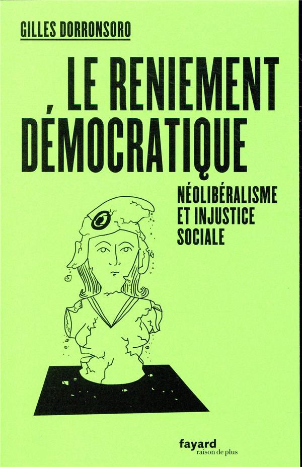 Le reniement démocratique ; néoliberalisme et injustice sociale