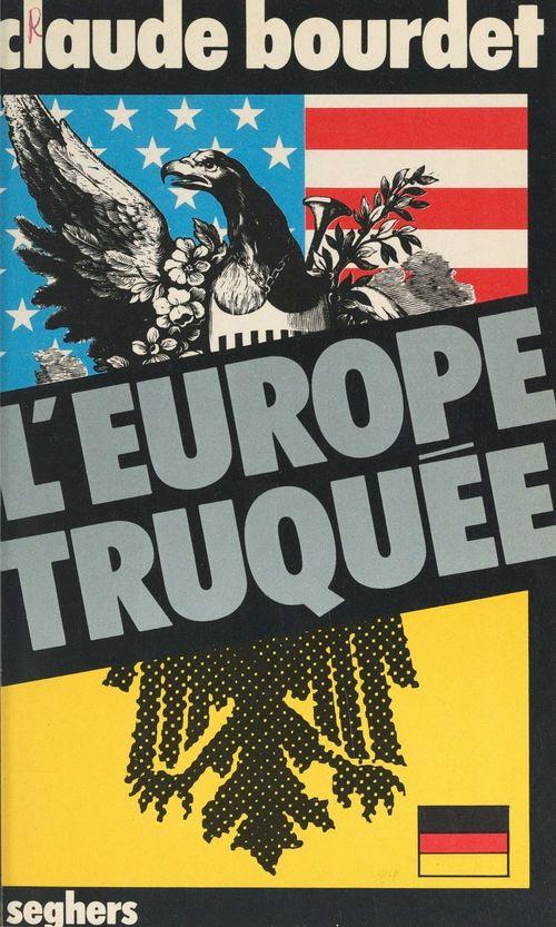 L'Europe truquée