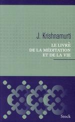 Le livre de la méditation et de la vie  - Jiddu Krishnamurti