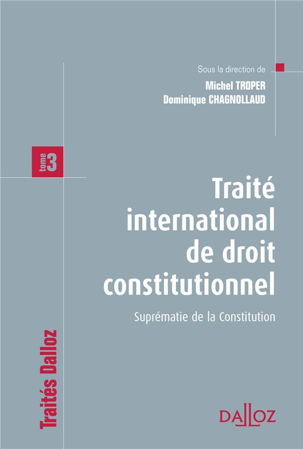Traite International De Droit Constitutionnel T.3 ; Suprematie De La Constitution