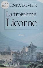 La Troisième Licorne  - Veer - Olenka De Veer