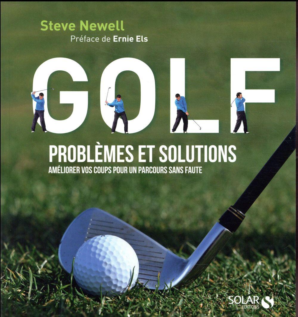 golf ; problèmes et solutions ; améliorer vos coups pour un parcours sans faute